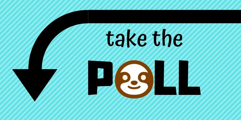 Take the Sloth Poll - Take The Sloth Quiz