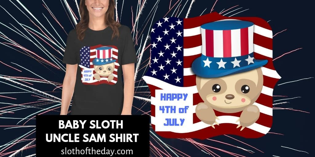 Baby Sloth Uncle Sam Happy 4th of July Shirt