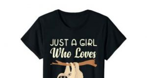 Just A Girl Who Loves Sloths Tshirt Gift