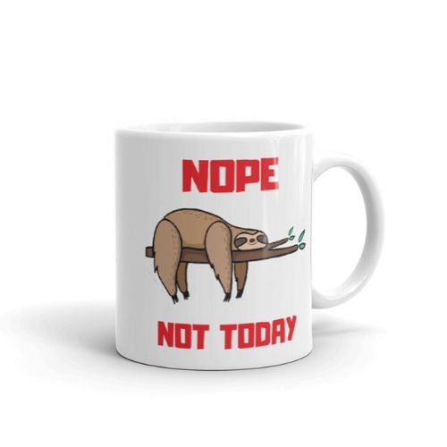 Adorable Sleepy Sloth Says Nope Not Today Sloth Coffee Cup
