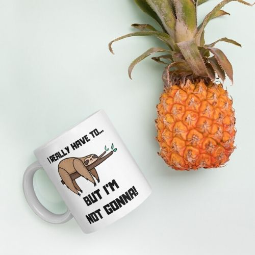 Funny I Really Have to But I am Not Gonna Sloth Coffee Mug