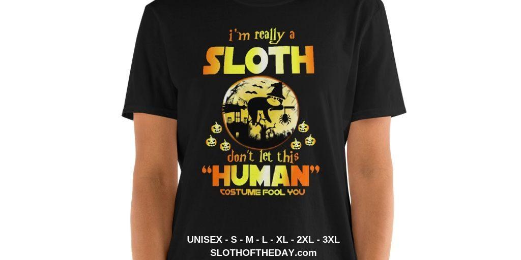 I Am Really a Sloth Halloween T-shirt