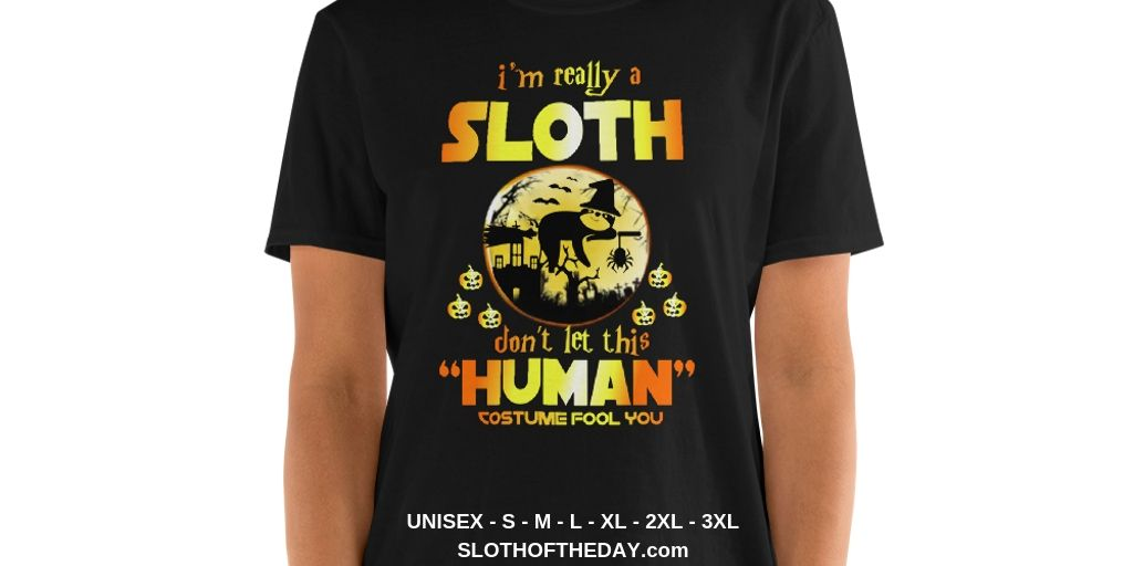 I Am Really a Sloth Halloween T-shirt