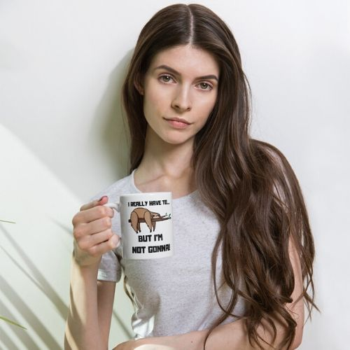 New I Really Have to But I am Not Gonna Sloth Coffee Cup