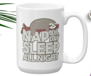 New Sloth Nap All Day Sleep All Night Sloth Mug 11oz 15oz