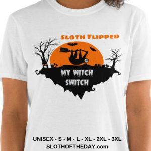 Sloth Flipped My Witch Switch Creepy Halloween T shirt