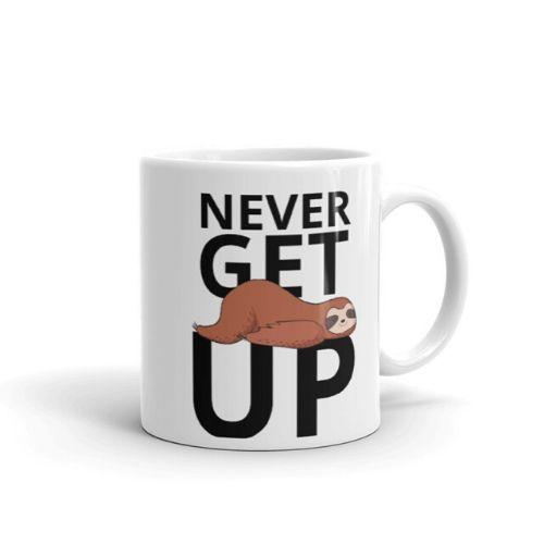 Sloth Says Never Get Up Coffee Cup Sloth Lifestyle Mug