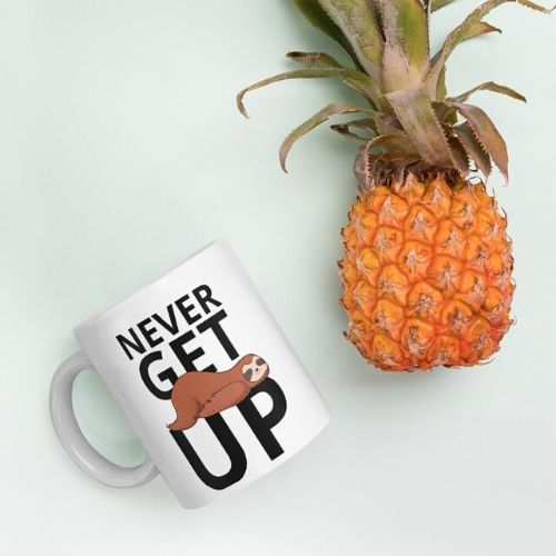 Sloth Says Never Get Up Coffee Mug Sloth Lifestyle Coffee Cup