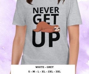 Sloth Says Never Get Up T-shirt Living The Sloth Life Shirt