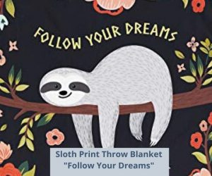 Sloth Print Throw Blanket Follow Your Dreams 50″x60″