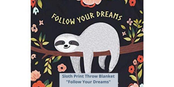 "Sloth Print Throw Blanket Follow Your Dreams 50""x60"" 1"