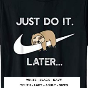 Just Do It Later Sloth TShirt Slim Fit Unisex Sloth Of The Day