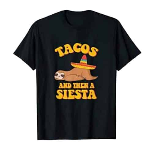New Amusing Tacos and Then a Siesta Sloth T Shirt 500
