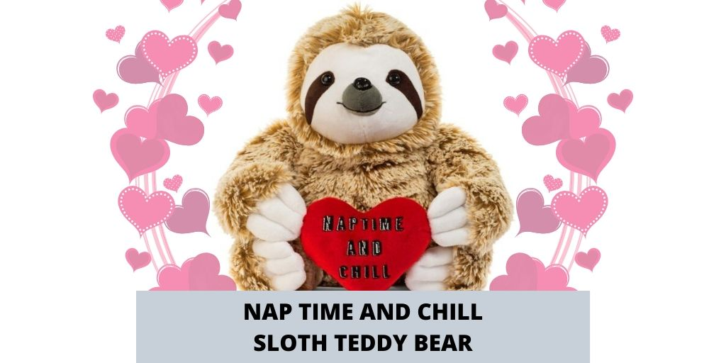 Cute Sloth Valentine Nap Time and Chill Sloth Stuffed Bear