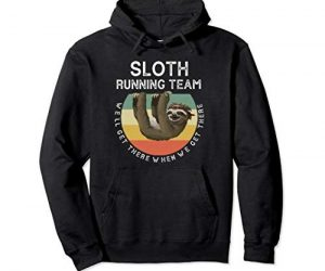 Funny Quotes Sloth Running Team Hoodie Men Women Gift