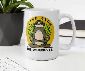 Live Slow Die Whenever Sloth Coffee Mug