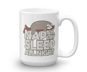 New Sloth Nap All Day Sleep All Night Sloth Mug