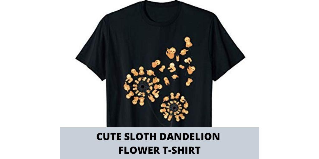 Sloth Dandelion Flower T-shirt Sloth Shirt Lovers Gifts Social
