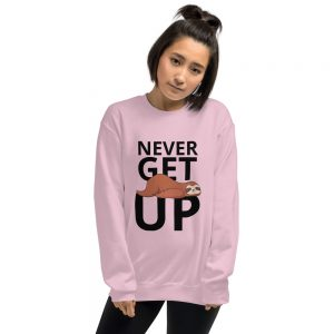 Sloth Never Get Up Unisex Sweatshirt