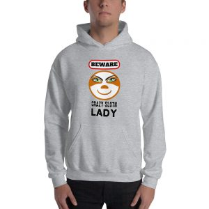 Beware The Crazy Sloth Lady Unisex Hoodie
