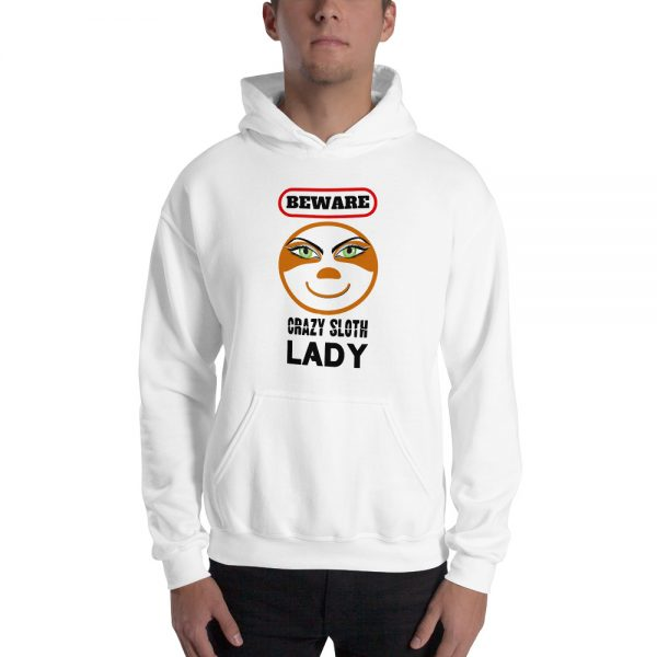 Beware The Crazy Sloth Lady Unisex Hoodie White