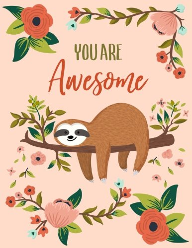 You Are Awesome Sloth Large Notebook