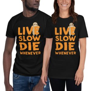 Sloth-Says-Live-Slow-Die-Whenever-Shirt-Unisex Sloth Shirt