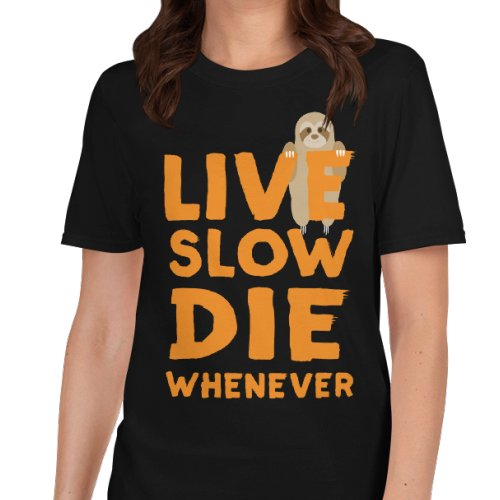 Sloth-Says-Live-Slow-Die-Whenever-Shirt-Women