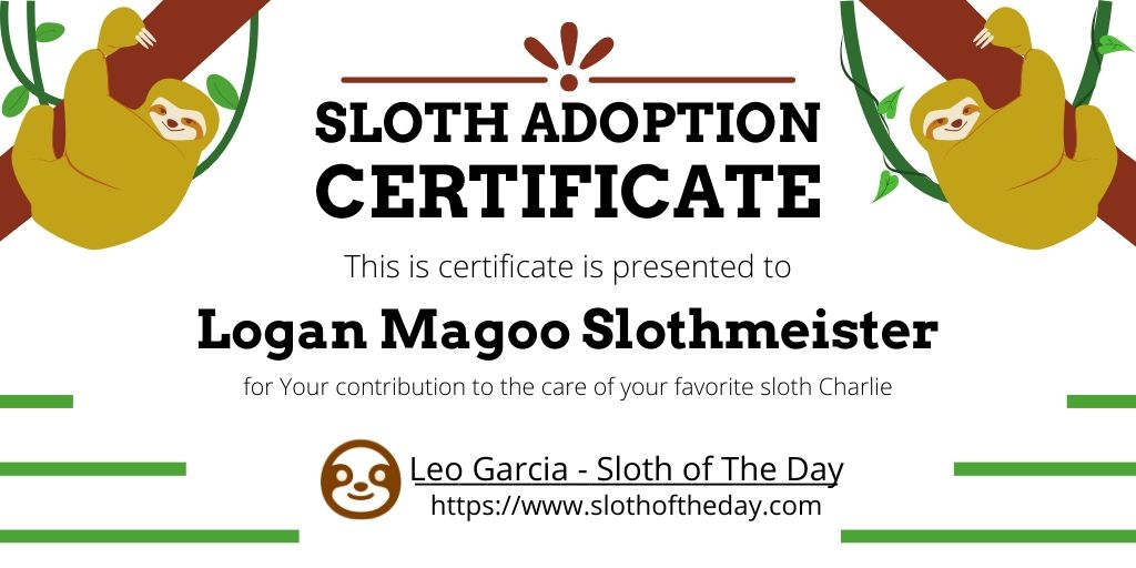 SLOTH ADOPTION CERTIFICATE for Your contribution to the care of your favorite sloth Charlie