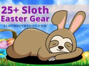 Amazing Sloth Easter Gear Ideas for Sloth Lovers